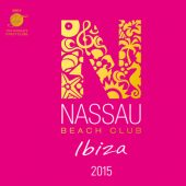 Nassau Beach Club Ibiza 2015 (2CD)
