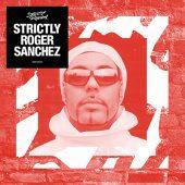 Strictly Roger Sanchez 2016 (3CD)