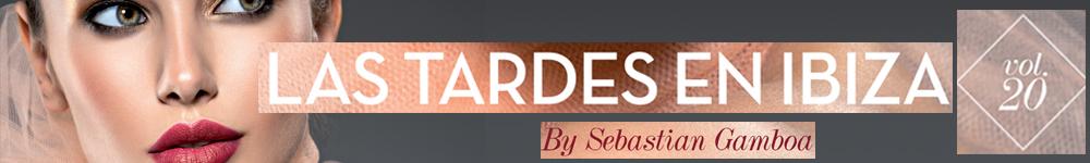 Las Tardes en Ibiza Vol. 20 Sebastian Gamboa