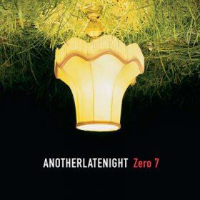 AnotherLateNight Zero 7 (1cd)