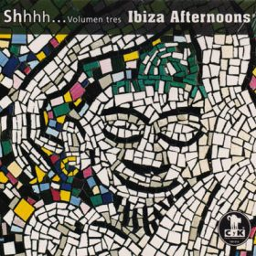 Shhhh Vol. Tres Ibiza Afternoons (1cd)