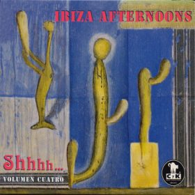 Shhhh Vol. Cuatro Ibiza Afternoons (1cd)