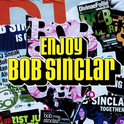Enjoy Bob Sinclar