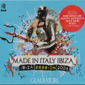 Made in Italy Ibiza Session 2006 Gladiatori