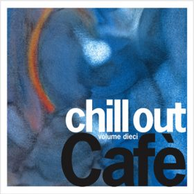 Chill Out Café 10 (CD+DVD)