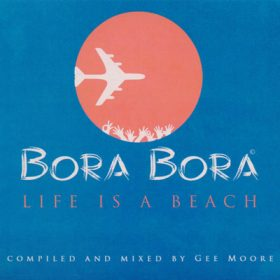 Bora Bora Life is a Beach (2CD)