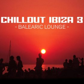 Chillout Ibiza 3 Balearic Lounge (1CD)