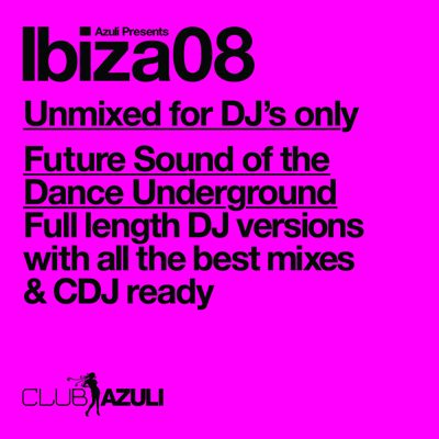 Azuli Ibiza 08 Unmixed for DJs