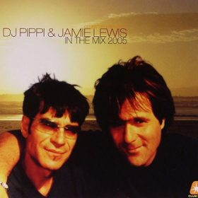 DJ Pippi & Jamie Lewis in the Mix 2005 (2CD)