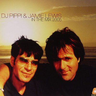 DJ Pippi & Jamie Lewis in the Mix 2005