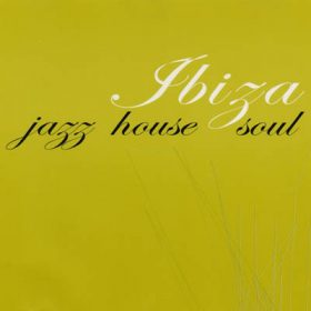 Ibiza Jazz House Soul (1CD)