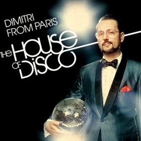 Dimitri From Paris – House of Disco 2014 (2cd)