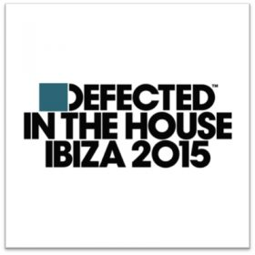 Defected in the House Ibiza 2015 (3CD)