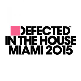 Defected in the House Miami 2015 3CD