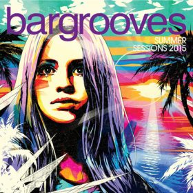 Bargrooves Summer Sessions 2015 (2CD)