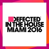 Defected in the House Miami 2016 (3CD)