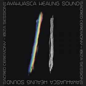 Ayahuasca Healing Sound Sacred Ceremony Ibiza Session (1CD+DVD)