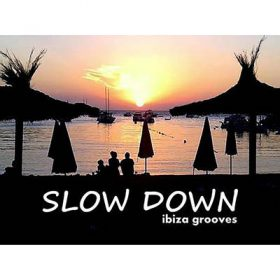 Slow Down Ibiza Grooves 2018 (1CD)