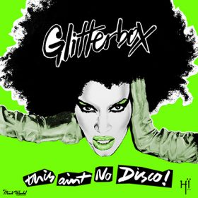 Glitterbox This Ain't No Disco (3CD)