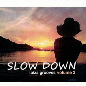 Slow Down Ibiza Vol. 2 2019