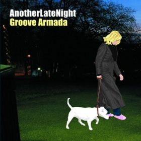 AnotherLateNight Groove Armada (1CD)