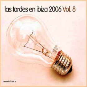 Las tardes en Ibiza 2006 Vol. 8 (2 CD)