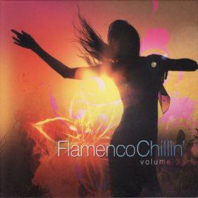 Flamenco Chillin Volume 3 (1CD)
