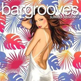 Bargrooves Summer Sessions (2CD)