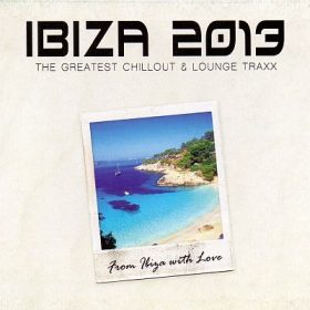 Ibiza 2013 Greatest Chillout & Lounge (1CD)